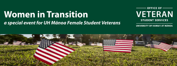 Women in Transition and Office of Veteran Student Services - UH Manoa logo in white wording on green background and image of flags